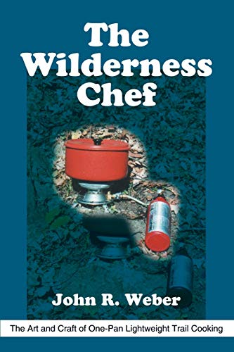 9780595215058: The Wilderness Chef: The Art and Craft of One-Pan Lightweight Trail Cooking