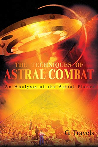 9780595215126: The Techniques of Astral Combat: An Analysis of the Astral Planes