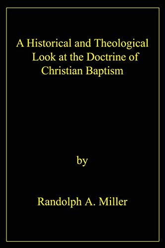 9780595215317: A Historical and Theological Look at the Doctrine of Christian Baptism
