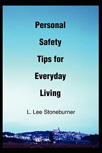 Personal Safety Tips for Everyday Living: Lee Stoneburner