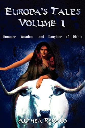 Europas Tales Volume 1: Summer Vacation and Daughter of Diablo: Althea Regalo