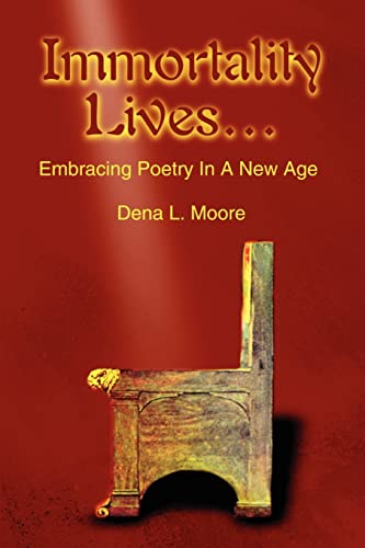 9780595216802: Immortality Lives...: Embracing Poetry In A New Age