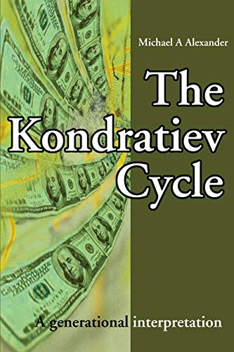 9780595217113: The Kondratiev Cycle: A generational interpretation