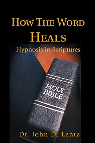 9780595217205: How The Word Heals: Hypnosis in Scriptures