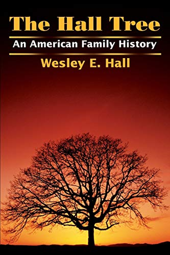 9780595217502: The Hall Tree: An American Family History