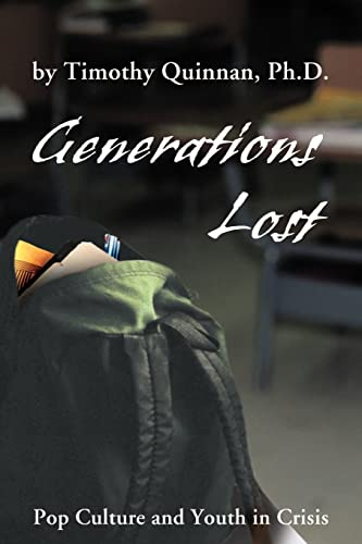 9780595217700: Generations Lost: Pop Culture and Youth in Crisis