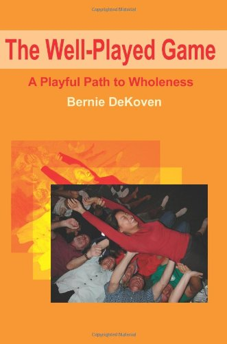 9780595217908: The Well-Played Game: A Playful Path to Wholeness