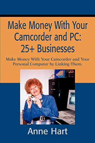 9780595218646: Make Money With Your Camcorder and PC: 25+ Businesses: Make Money With Your Camcorder and Your Personal Computer by Linking Them.