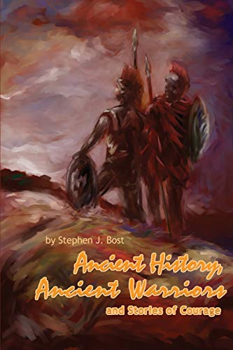 9780595219223: Ancient History, Ancient Warriors and Stories of Courage.