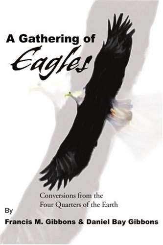 9780595219704: A Gathering of Eagles: Conversions from the Four Quarters of the Earth