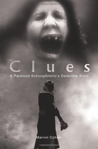 9780595220441: Clues: A Paranoid Schizophrenic's Detective Story