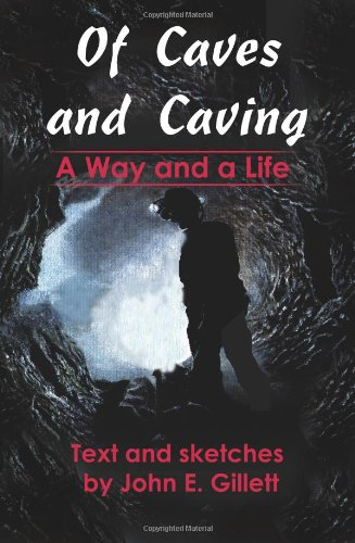 9780595220571: Of Caves and Caving: A Way and a Life