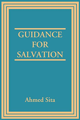 Guidance For Salvation: Ahmed Sita