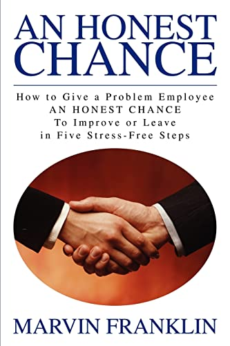9780595221424: An Honest Chance: How to Give a Problem Employee AN HONEST CHANCETo Improve or Leave in Five Stress-Free Steps