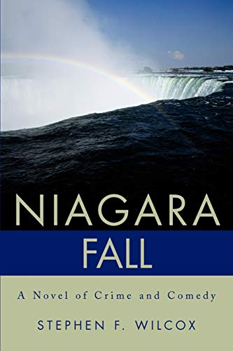 9780595221462: Niagara Fall: A Novel of Crime and Comedy