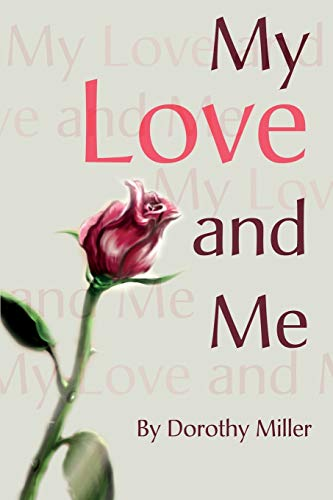 My Love and Me: Dorothy Miller