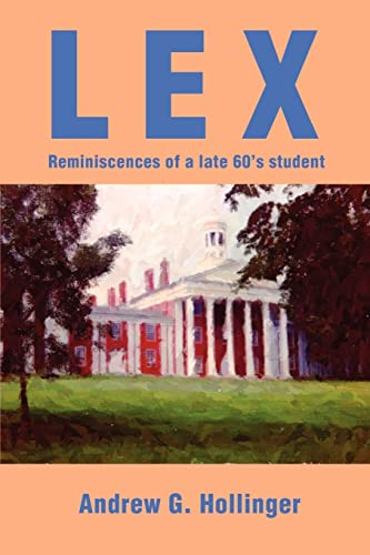 Lex: Reminiscences of a Late 60s Student: Hollinger, Andrew