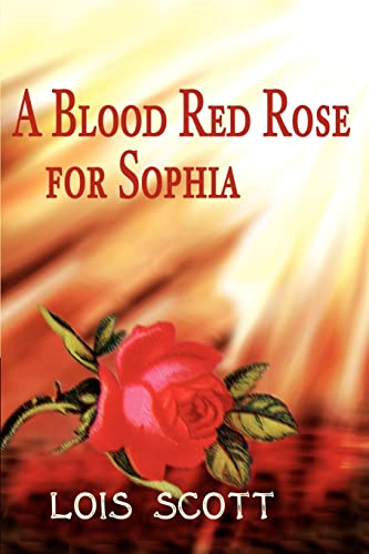 9780595222414: A Blood Red Rose for Sophia