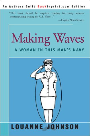 9780595222940: Making Waves: A Woman In This Man's Navy