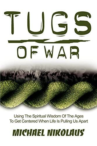 9780595222957: Tugs of War: Using The Spiritual Wisdom Of The Ages To Get Centered When Life Is Pulling Us Apart