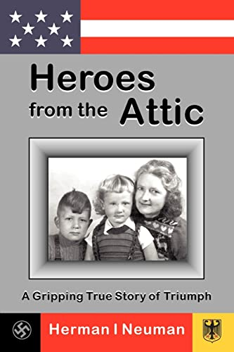 9780595223145: Heroes from the Attic: A Gripping True Story of Triumph