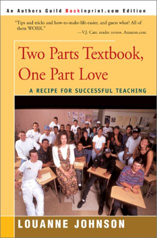 9780595223343: Two Parts Textbook, One Part Love: A Recipe for Successful Teaching