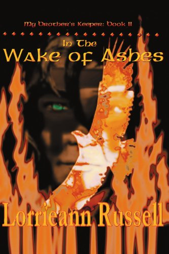 In the Wake of Ashes: My Brother's Keeper: Book II