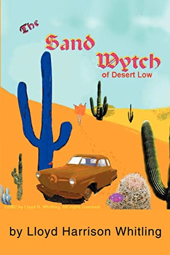 The Sand Wytch of Desert Low: Lloyd Whitling