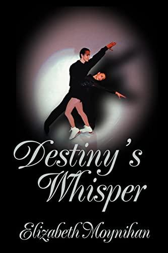 Destinys Whisper: Elizabeth Moynihan