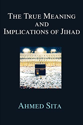 The True Meaning and Implications of Jihad: Ahmed Sita