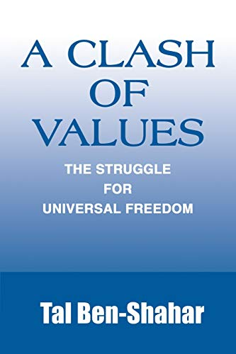 9780595224647: A Clash of Values: The Struggle For Universal Freedom