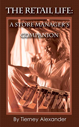 9780595224968: The Retail Life: A Store Manager's Companion