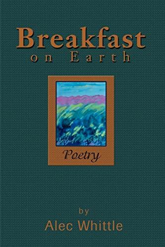 Breakfast on Earth Poetry: Alec Whittle