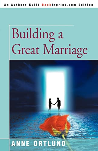 9780595226665: Building A Great Marriage
