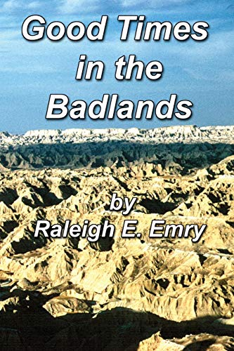 9780595226733: Good Times in the Badlands