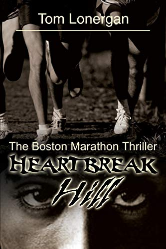 9780595227136: Heartbreak Hill: The Boston Marathon Thriller