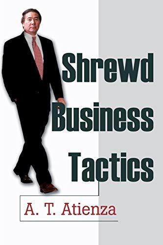 Shrewd Business Tactics: A. T. Atienza