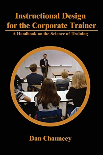 9780595227839: Instructional Design for the Corporate Trainer: A Handbook on the Science of Training