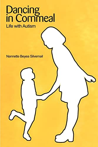 9780595228331: Dancing in Cornmeal: Life with Autism