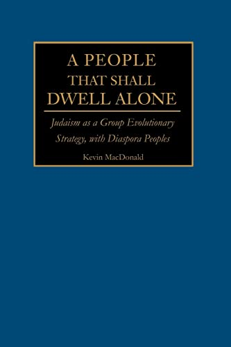 9780595228386: A People That Shall Dwell Alone: Judaism as a Group Evolutionary Strategy, with Diaspora Peoples