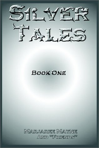9780595230235: Silver Tales, Book One (Bk. 1)
