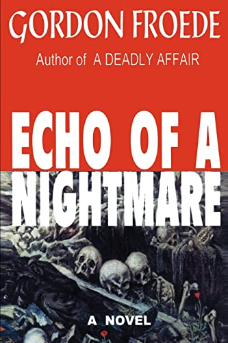 Echo of a Nightmare: Gordon Froede
