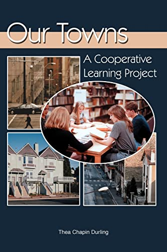 9780595231898: Our Towns: A Cooperative Learning Project