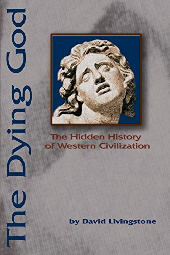 9780595231997: The Dying God: The Hidden History of Western Civilization
