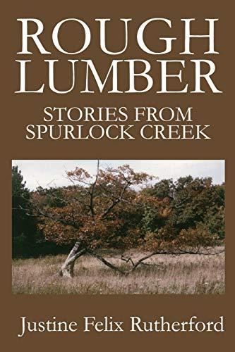 9780595232239: Rough Lumber: Stories from Spurlock Creek