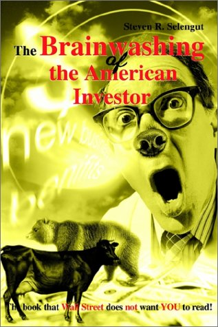 9780595233182: The Brainwashing of the American Investor: The book that Wall Street does not want YOU to read!