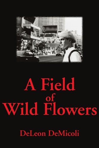 A Field of Wild Flowers: DeMicoli, DeLeon