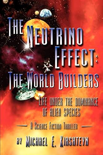 9780595236077: The Neutrino Effect:: The World Builders