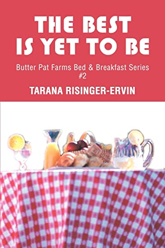 9780595236138: The Best Is Yet To Be: Butter Pat Farms Bed & Breakfast Series #2