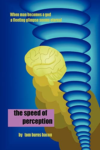 The Speed of Perception: Tom B. Bacon